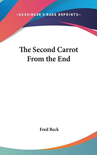 9780548066546: The Second Carrot From the End
