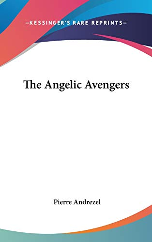 9780548067802: The Angelic Avengers