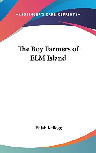 9780548068083: The Boy Farmers of ELM Island