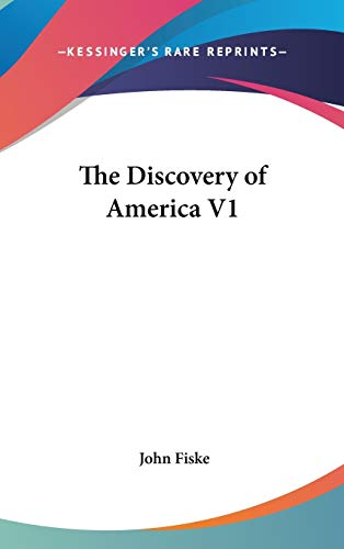 The Discovery of America V1 (0548068607) by John Fiske