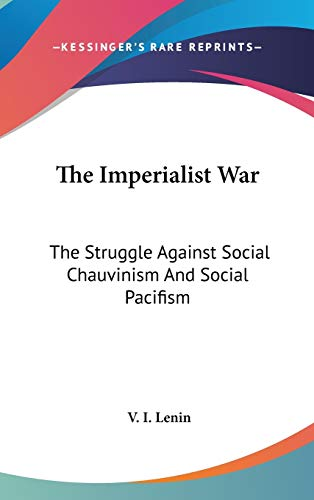 9780548069516: The Imperialist War: The Struggle Against Social Chauvinism And Social Pacifism
