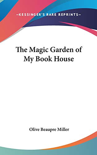 9780548070031: The Magic Garden of My Bookhouse