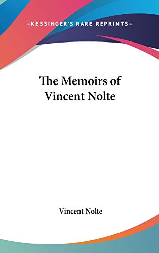 9780548070246: The Memoirs of Vincent Nolte