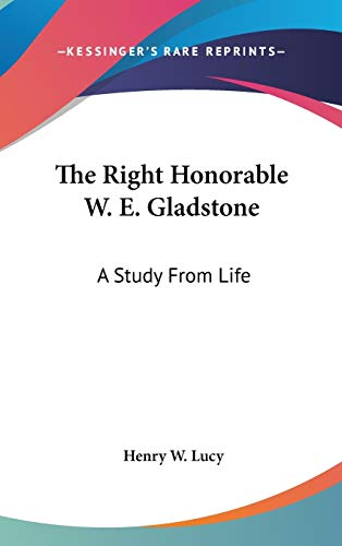 9780548071083: The Right Honorable W. E. Gladstone: A Study from Life