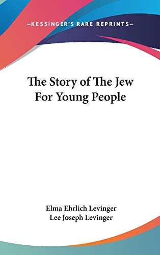 9780548071625: The Story of The Jew For Young People