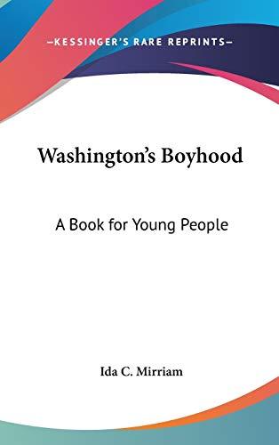 9780548073292: Washington's Boyhood: A Book for Young People