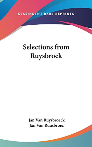 Selections from Ruysbroek Van Ruysbroeck, Jan and