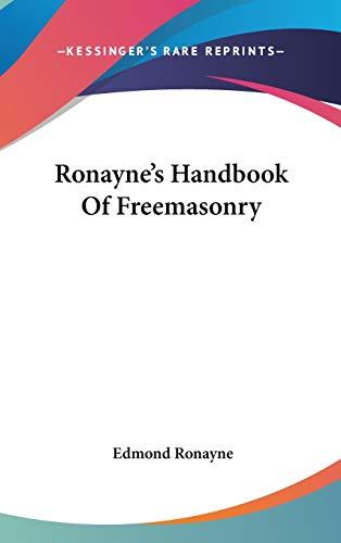 Ronayne's Handbook Of Freemasonry (0548076200) by Edmond Ronayne