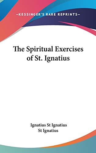 9780548076309: The Spiritual Exercises Of St. Ignatius