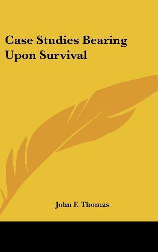 9780548077337: Case Studies Bearing Upon Survival