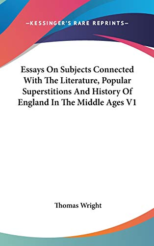 9780548077375: Essays On Subjects Connected With The Literature, Popular Superstitions And History Of England In The Middle Ages V1