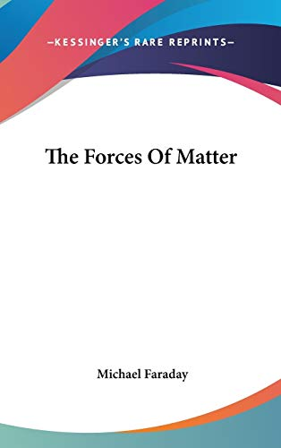 9780548078280: The Forces Of Matter