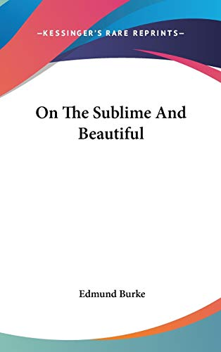 9780548078297: On The Sublime And Beautiful