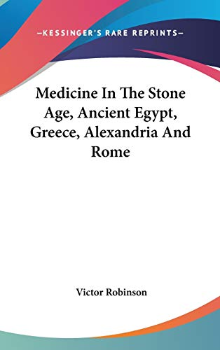 9780548078983: Medicine In The Stone Age, Ancient Egypt, Greece, Alexandria And Rome