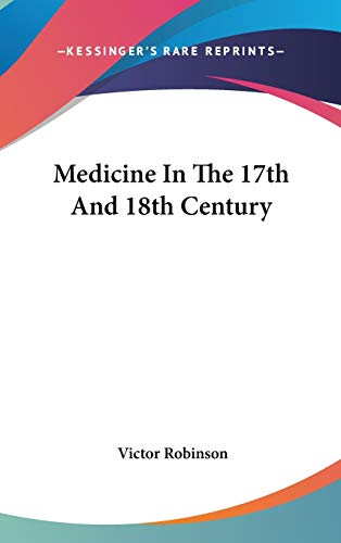 9780548079003: Medicine In The 17th And 18th Century