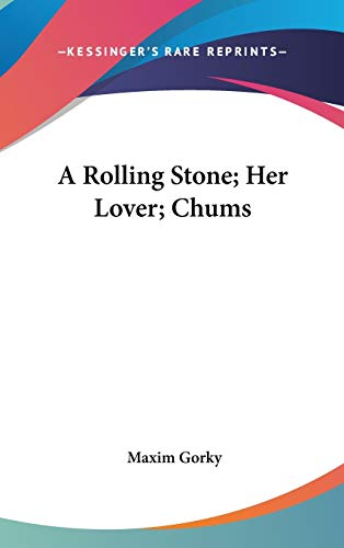 9780548079539: A Rolling Stone; Her Lover; Chums