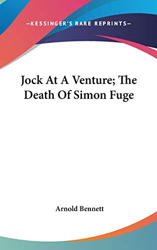 9780548079546: Jock at a Venture; The Death of Simon Fuge