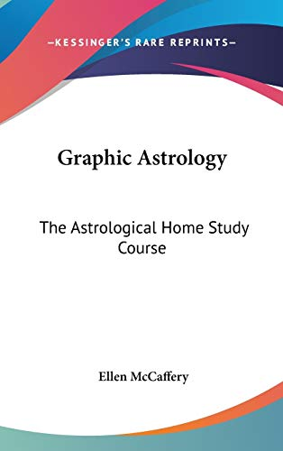 9780548080450: Graphic Astrology: The Astrological Home Study Course