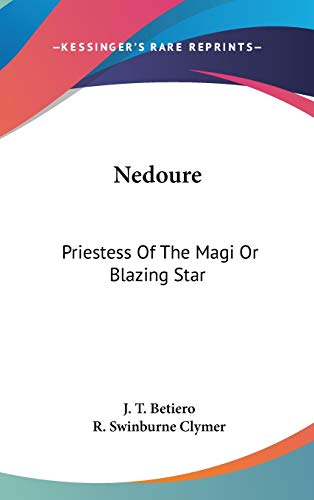 9780548081587: Nedoure: Priestess Of The Magi Or Blazing Star