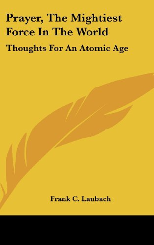 9780548081891: Prayer, The Mightiest Force In The World: Thoughts For An Atomic Age