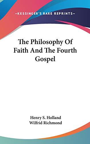 9780548083826: The Philosophy Of Faith And The Fourth Gospel