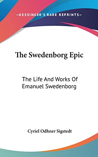 9780548084199: The Swedenborg Epic: The Life And Works Of Emanuel Swedenborg