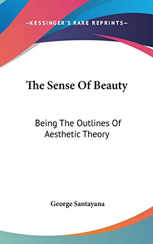 9780548084779: The Sense of Beauty: Being the Outlines of Aesthetic Theory