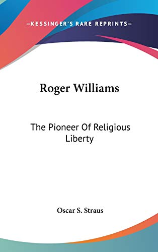 9780548085653: Roger Williams: The Pioneer Of Religious Liberty