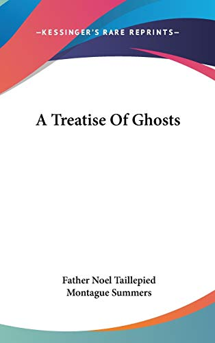9780548089408: A Treatise Of Ghosts