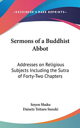 9780548089521: Sermons of a Buddhist Abbot: Addresses on Religious Subjects Including the Sutra of Forty-Two Chapters