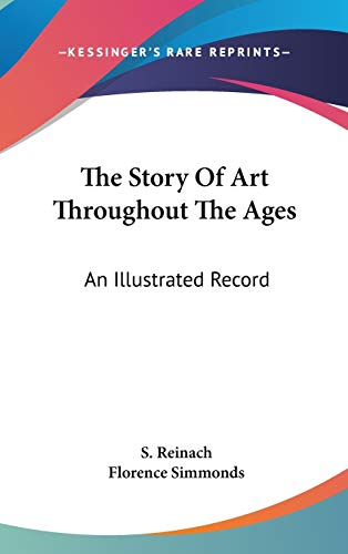 9780548089989: The Story Of Art Throughout The Ages: An Illustrated Record