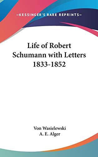 9780548090732: Life of Robert Schumann with Letters 1833-1852