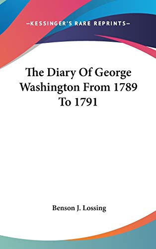 9780548092439: The Diary Of George Washington From 1789 To 1791