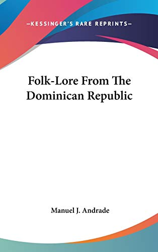 9780548092835: Folk-Lore From The Dominican Republic