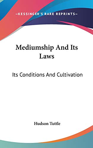 9780548092866: Mediumship And Its Laws: Its Conditions And Cultivation