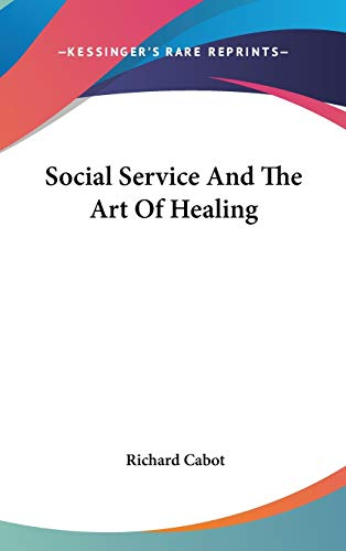 9780548093603: Social Service And The Art Of Healing