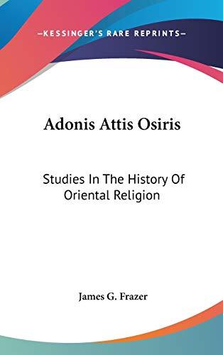 9780548094051: Adonis Attis Osiris: Studies In The History Of Oriental Religion