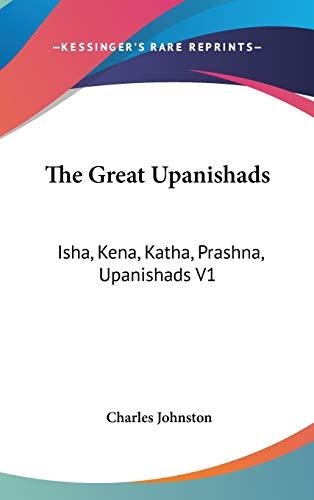 9780548094143: The Great Upanishads: Isha, Kena, Katha, Prashna, Upanishads V1