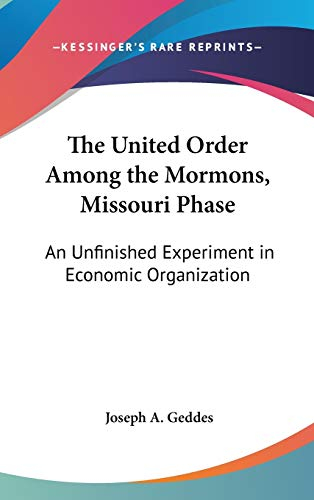 9780548094358: The United Order Among the Mormons, Missouri Phase: An Unfinished Experiment in Economic Organization