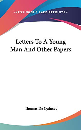 9780548095799: Letters To A Young Man And Other Papers