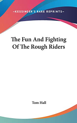 9780548096420: The Fun And Fighting Of The Rough Riders