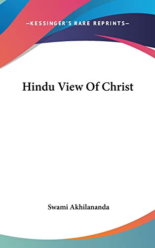 9780548097007: Hindu View Of Christ