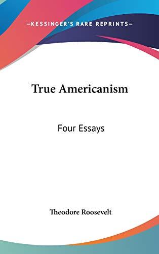 9780548098240: True Americanism: Four Essays