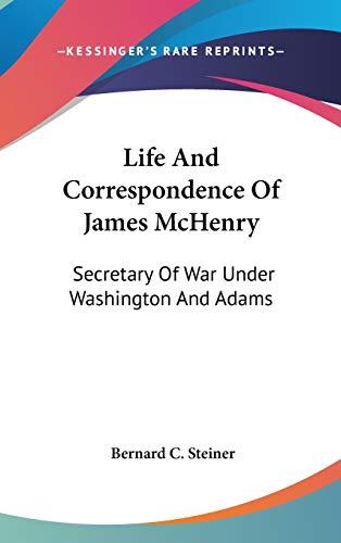 9780548098448: Life And Correspondence Of James McHenry: Secretary Of War Under Washington And Adams