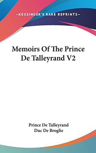 Memoirs of the Prince de Talleyrand V2: De Talleyrand, Prince