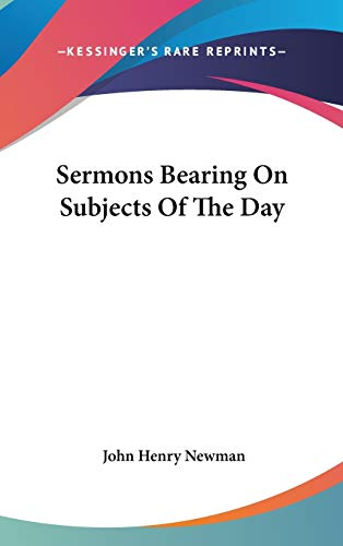 Sermons Bearing On Subjects Of The Day (9780548099674) by John Henry Newman