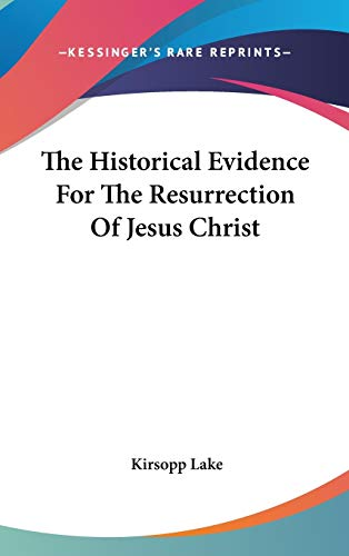 9780548100752: The Historical Evidence For The Resurrection Of Jesus Christ