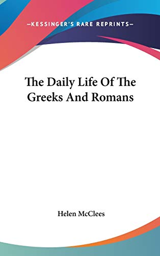9780548102312: The Daily Life Of The Greeks And Romans