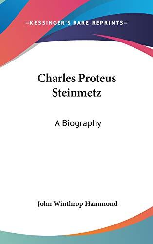 9780548102428: Charles Proteus Steinmetz: A Biography