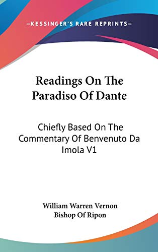 9780548103180: Readings On The Paradiso Of Dante: Chiefly Based On The Commentary Of Benvenuto Da Imola V1